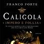 http://annessieconnessi.net/scheda-caligola-impero-e-follia-f-forte/