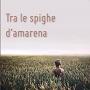http://annessieconnessi.net/scheda-tra-le-spighe-di-amarena-c-bartoletti/