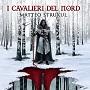 http://annessieconnessi.net/scheda-i-cavalieri-del-nord-m-strukul/